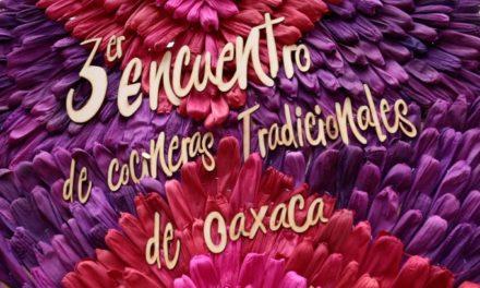 Saberes y sabores de Oaxaca en el tercer Encuentro de Cocineras tradicionales