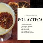 Sol azteca | Coctel con mezcal espadín